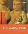 The Coral Mind: Adrian Stokes's Engagement with Art History, Criticism, and Psychoanalysis - Stephen Bann