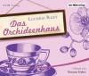 Das Orchideenhaus - Lucinda Riley, Sonja Hauser, Simone Kabsts