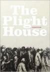 The Plight House - Jason Hrivnak