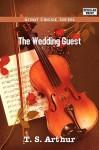 The Wedding Guest - T.S. Arthur