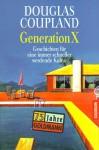 Generation X Geschichten für eine immer schneller werdende Kultur / Generation X: Tales for an Accelerated Culture - Douglas Coupland