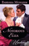 Notorious Eliza - Barbara Monajem