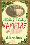Holly Jolly Vampire - Melisse Aires