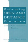 Reforming Open and Distance Education: Critical Reflections from Practice - Terry Evans, Daryl Nation