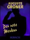 Der rote Merkur - Auguste Groner, Eckhard Henkel