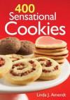 400 Sensational Cookies - Linda J. Amendt