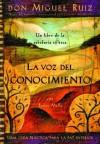 La Voz del Conocimiento (Una libro de la sabiduría tolteca) - Miguel Ruiz, Janet Mills, Luz Hernandez