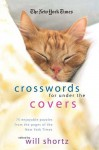 The New York Times Crosswords Under the Covers: 75 Enjoyable Puzzles from the Pages of the New York Times - Will Shortz, The New York Times
