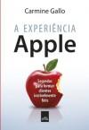 A experiência Apple (Portuguese Edition) - Carmine Gallo