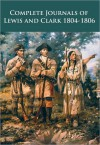 The Journals of Lewis and Clark 1804-1806 - Meriwether Lewis, William Clark