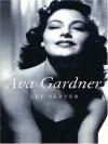 Ava Gardner: Love Is Nothing - Lee Server
