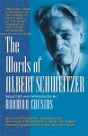 The Words of Albert Schweitzer (Words of) - Albert Schweitzer, Norman Cousins