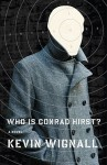 Who is Conrad Hirst?: A Novel - Kevin Wignall