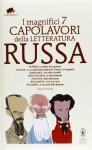 I magnifici 7 capolavori della letteratura russa - Leo Tolstoy, Ivan Turgenev, Fyodor Dostoyevsky, Mikhail Bulgakov, Nikolai Gogol, Alexander Pushkin, Varlam Shalamov