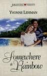 Somewhere A Rainbow (South Carolina Series #3) - Yvonne Lehman