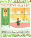 The Story of Holly and Ivy - Rumer Godden, Barbara Cooney, Peter Godden