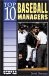Top 10 Baseball Managers - David Pietrusza