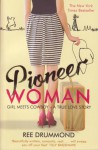 Pioneer Woman : Girl Meets Cowboy - a true love story - Ree Drummond