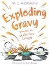 Exploding Gravy: Poems to Make You Laugh - X.J. Kennedy
