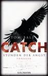 CATCH - Stunden der Angst: Thriller (German Edition) - Tom Bale, Andreas Jäger