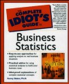 The Complete Idiot's Guide to Business Statistics - Sunny Baker