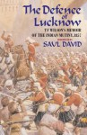 The Defence of Lucknow: T F Wilson's Memoir of the Indian Mutiny, 1857 - T.F. Wilson, Saul David