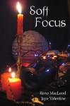 Soft Focus - Reno MacLeod, Jaye Valentine