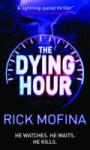 The Dying Hour (Mira) - Rick Mofina