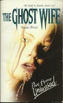 The Ghost Wife - Susan Price
