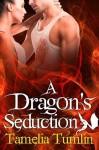 A Dragon's Seduction - Tamelia Tumlin