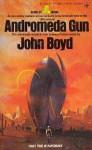 Andromeda Gun - John Boyd, Boyd Bradfield Upchurch