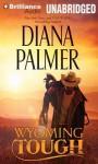Wyoming Tough (Wyoming Men) - Diana Palmer, Phil Gigante