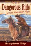 Dangerous Ride Across Humboldt Flats - Stephen Bly