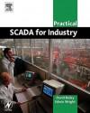 Practical Scada for Industry - David Bailey, Edwin Wright