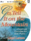 Go, Tell It on the Mountain: Christmas Favorites for Solo Piano - Lloyd Larson
