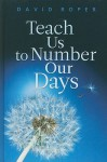 Teach Us to Number Our Days - David Roper