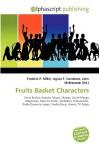Fruits Basket Characters - Frederic P. Miller, Agnes F. Vandome, John McBrewster