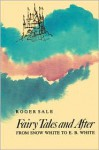 Fairy Tales and After - Roger Sale