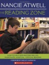 The Reading Zone: How to Help Kids Become Skilled, Passionate, Habitual, Critical Readers - Nancie Atwell, Shelley Harwayne