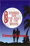 Eight Kisses For The Man In The Moon - Ginny Fleming