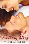 Holiday Fling - Victoria H. Smith