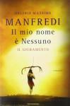 Il mio nome è Nessuno: Il giuramento - Valerio Massimo Manfredi