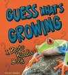Guess What's Growing: A Photo Riddle Book - Kelly Barnhill