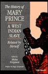 The History of Mary Prince, A West Indian Slave, Related by Herself - Mary Prince, Moira Ferguson