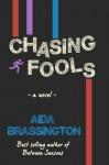 Chasing Fools - Aida Brassington