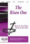 The Risen One - Ken Bible, Tom Fettke