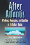 After Atlantis: Working, Managing, and Leading in Turbulent Times - Ned Hamson, Tom Lyons, Frank Heckman, Kaat Exterbille