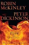 Fire: Tales of Elemental Spirits: Tales of Elemental Spirits - Robin McKinley, Peter Dickinson