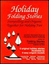 Holiday Folding Stories: Storytelling and Origami Together for Holiday Fun - Christine Petrell Kallevig