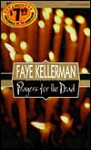 Prayers for the Dead (Peter Decker/Rina Lazarus, #9) - Faye Kellerman, Buck Schirner